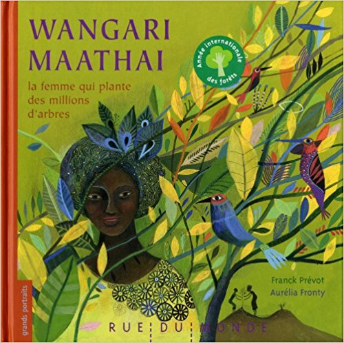Wangari Maathai, la femme qui plante des millions d_arbres